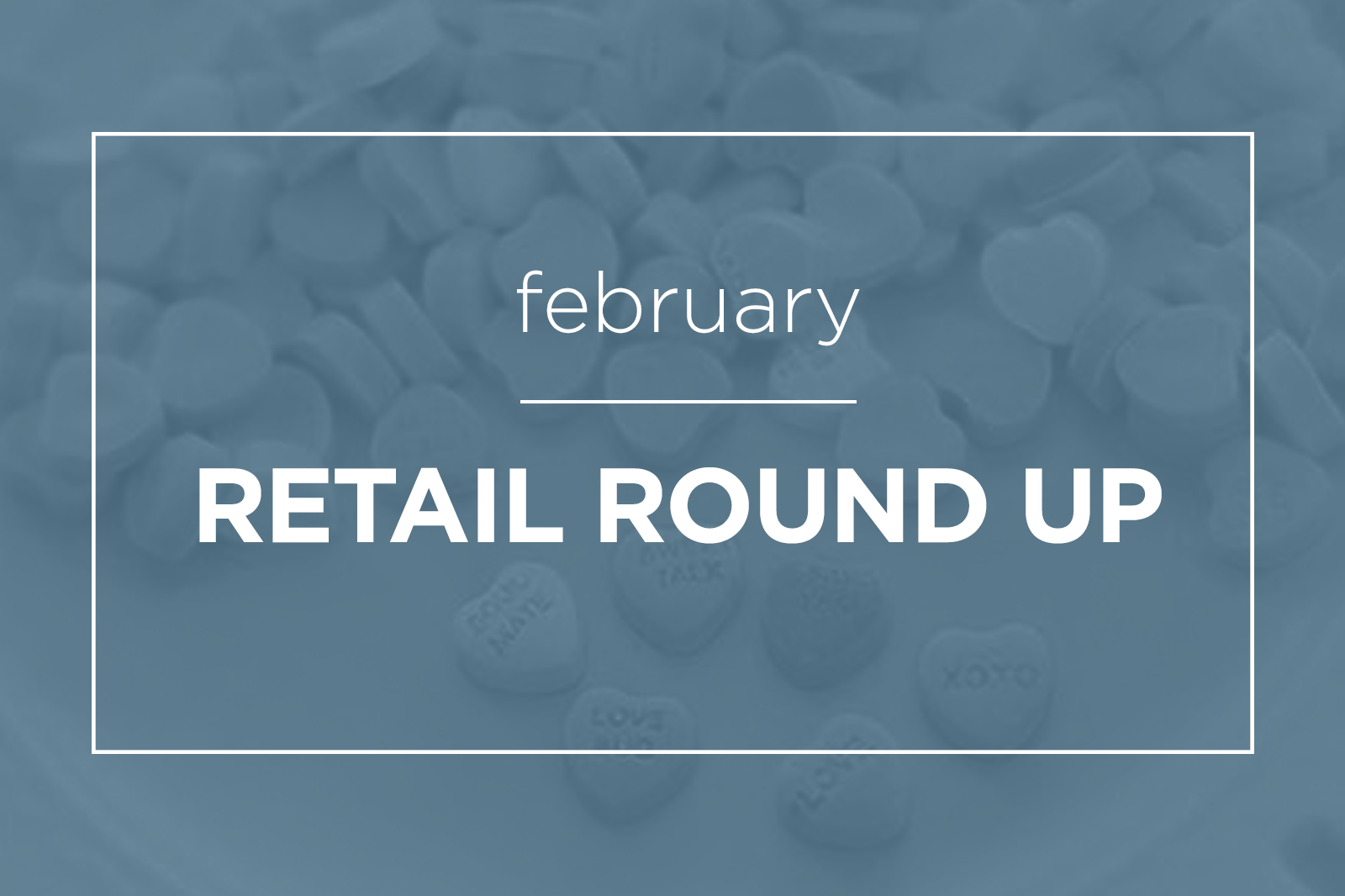 february-retail-round-up-feat-final