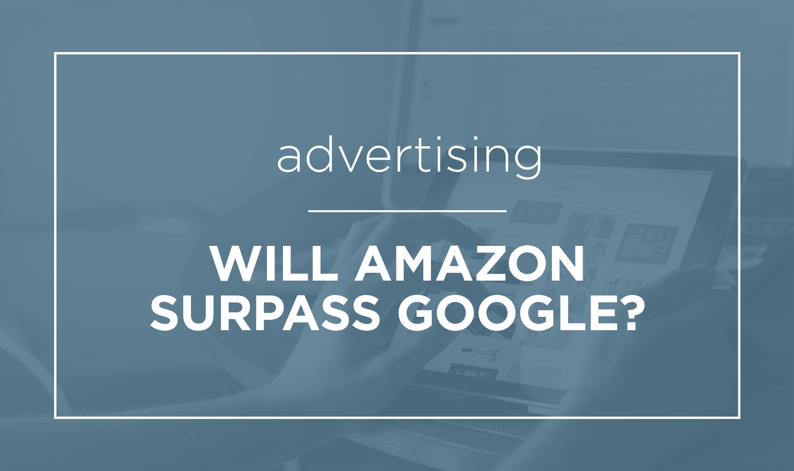 amazon-ad-surpass-google-person-online-shopping