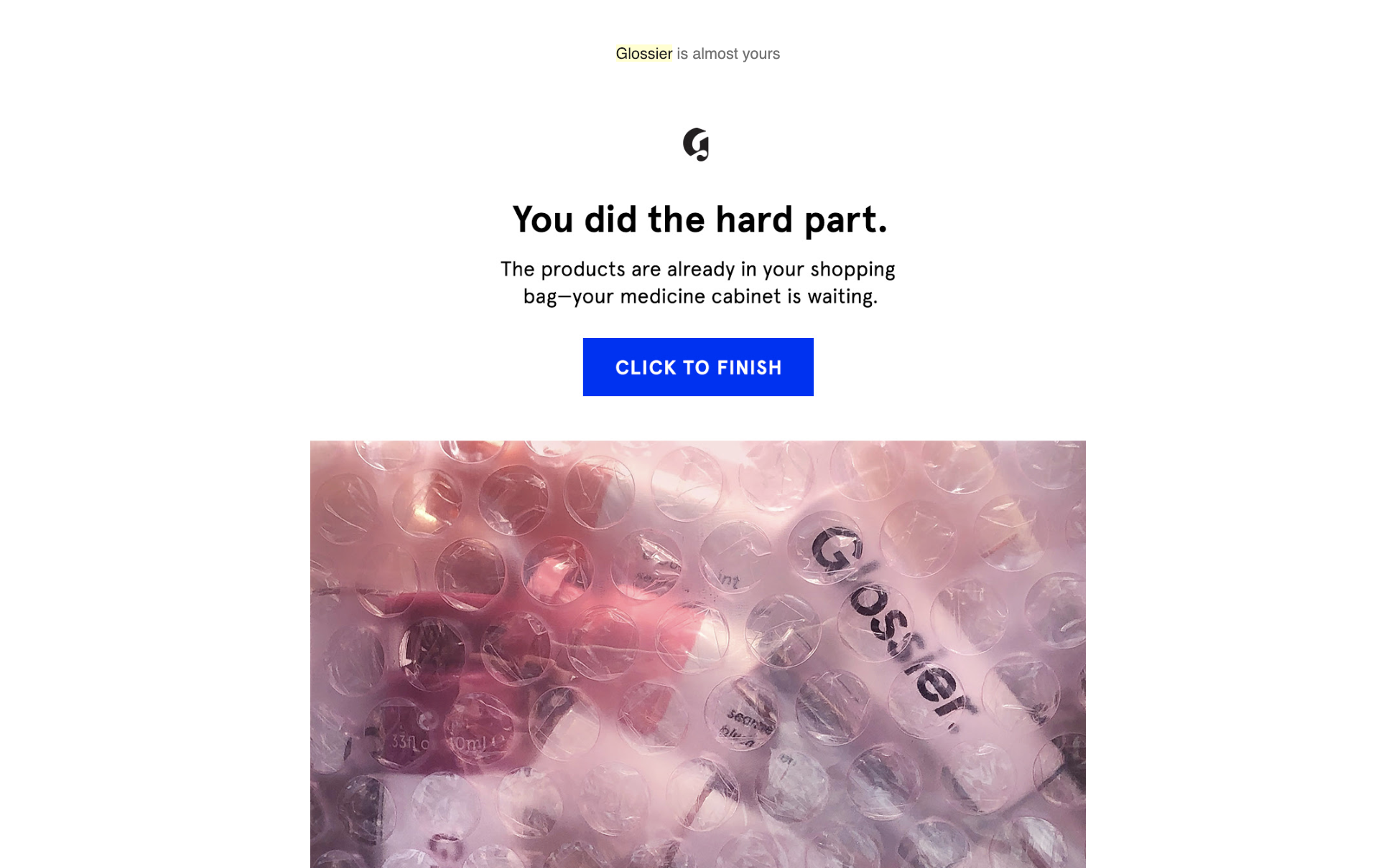 glossier-second-abandoned-cart-email-you-did-the-hard-part