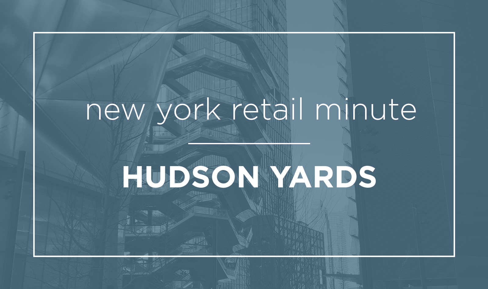 ny-retail-minute-hudson-yards-feat