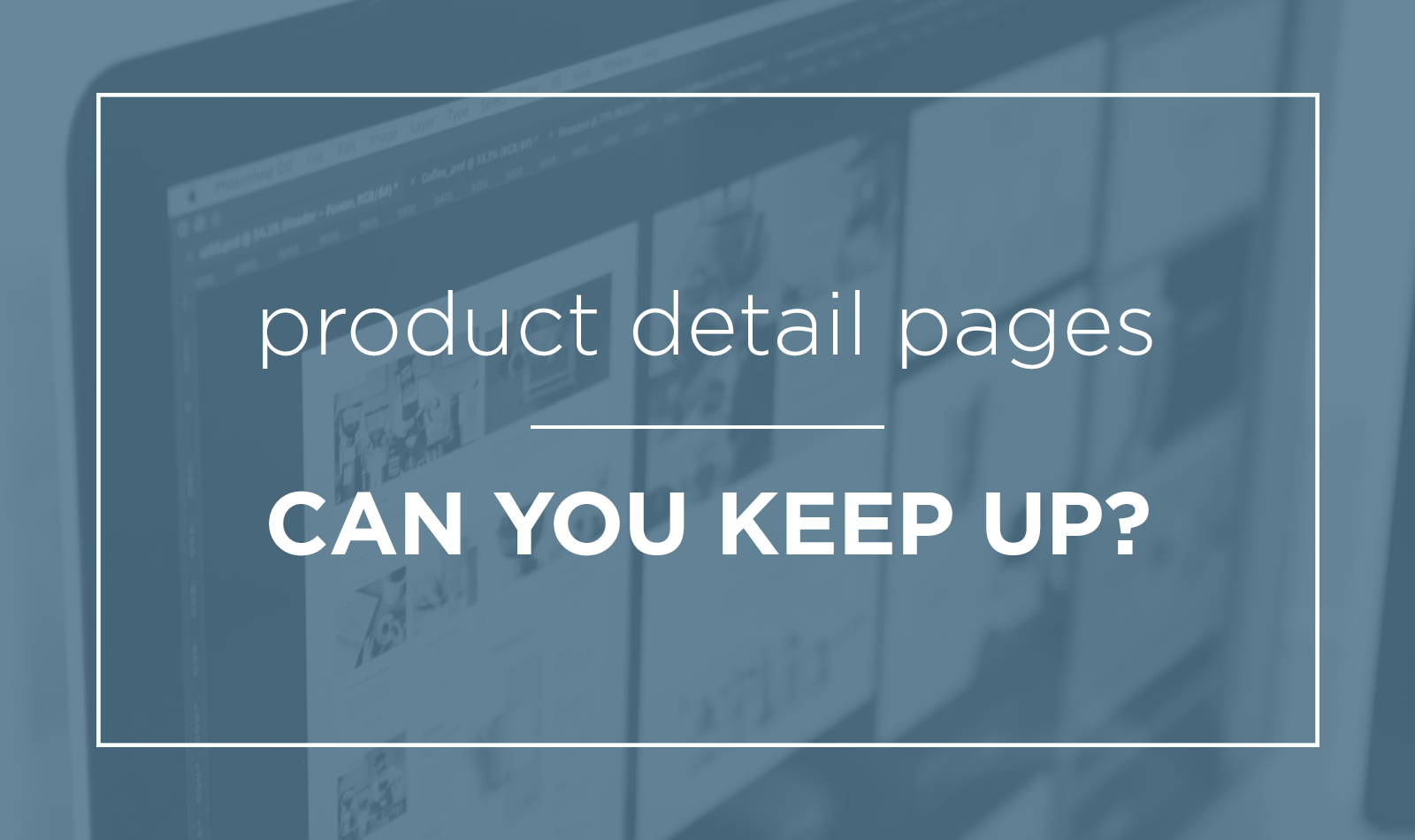 product-detail-page-layout-can-you-keep-up